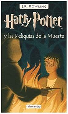 Harry Potter y las Reliquias de la Muerte = Harry Potter & the Deathly Hallows 9788498381450