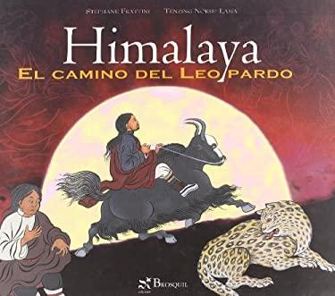 Himalaya/himalayas: El Camino Del Leopardo (Spanish Edition) - Frattini, Stephane