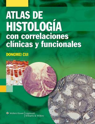 Histologia: Con Correlaciones Funcionales y Clinicas 9788496921870