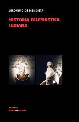 Historia Eclesitica Indiana 9788498974218