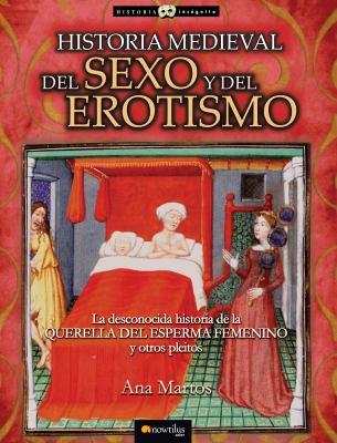 Historia Medieval del Sexo y del Erotismo 9788497636353