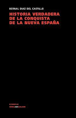 Historia Verdadera de La Conquista de La Nueva Espana 9788498970050