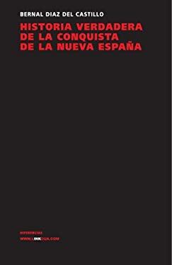 Historia Verdadera de La Conquista de La Nueva Espana 9788498160130