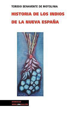 Historia de Los Indios de La Nueva Espana 9788498974669