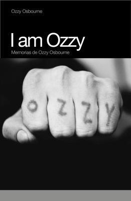I Am Ozzy: Memorias de Ozzy Osbourne 9788496879546