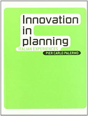 Innovation in Planning: Italian Experiences 9788493482800