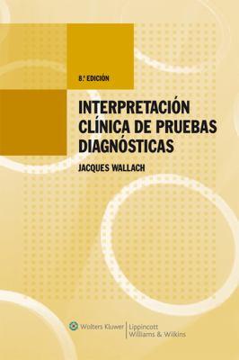 Interpretacion Clinica de Pruebas Diagnosticas 9788496921047