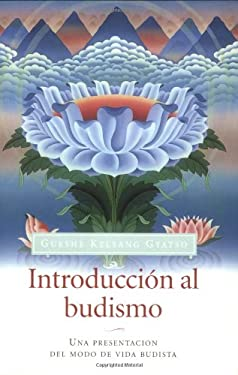 Introduccion Al Budismo (Introduction to Buddhism): Una Presentacion del Modo de Vida Budista 9788492094363