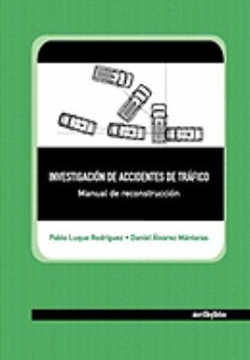 Investigacin de Accidentes de Trfico. Manual de Reconstruccin