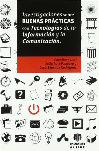 Investigaciones Sobre Buenas Practicas Con Tecnologias de la Informacion y la Comunicacion 9788497006422