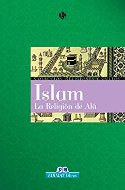 Islam: La Religion de ALA 9788497646239