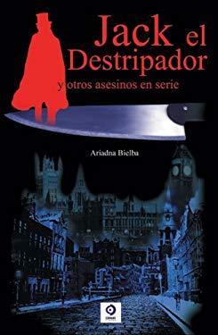 Jack El Destripador y Otros Asesinos En Serie 9788497648516