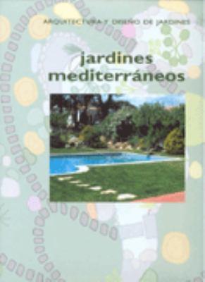 Jardines Mediterraneos = Mediterranean Gardens 9788495275387