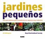 Jardines Pequenos: Una Guia Practica Para La Jardineria En Espacios Muy Reducidos 9788498010213