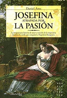 Josefina. Atrapada Por La Pasion 9788497632959