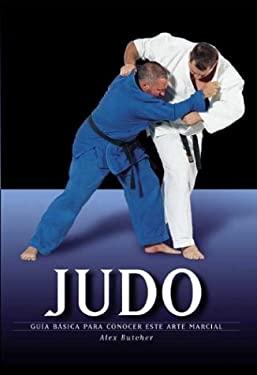 Judo: Guia Basica Para Conocer Este Arte Marcial 9788497641340