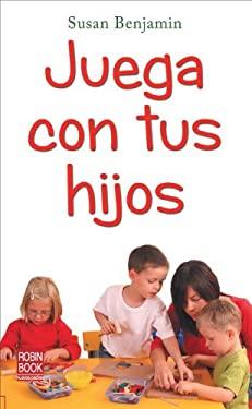 Juega Con Tus Hijos 9788499171104