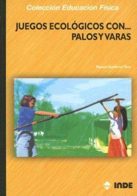 Juegos Ecologicos Con... Palos y Varas 9788497290692