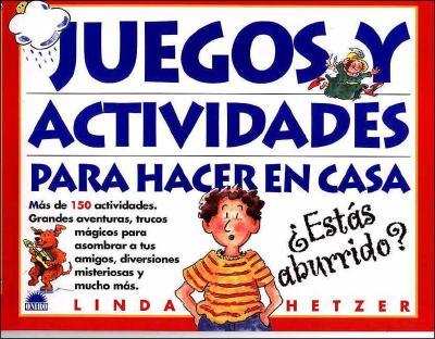 Juegos y Actividades: Para Hacer En Casa 9788495456465