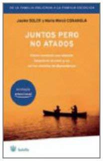 Juntos Pero No Atados: La Pareja Emocionalmente Ecologica 9788498670745