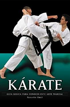 Karate: Guia Basica Para Conocer Este Arte Marcial 9788497641357