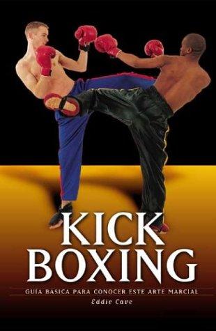 Kick Boxing: Guia Basica Para Conocer Este Arte Marcial 9788497641364