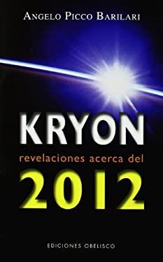 Kryon: Revelaciones Acerca del 2012 = Kryon: Revelations about the 2012 9788497776363