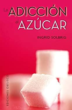 La Adiccion Al Azucar 9788497778398