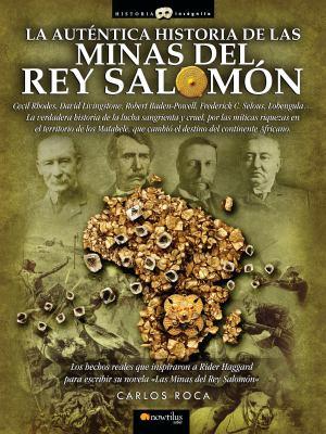La Autentica Historia de las Minas del Rey Salomon = The Authentic Story of King Solomon;s Mines 9788497639149