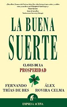 La Buena Suerte: Claves de la Prosperidad = The Good Luck 9788495787552