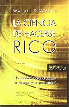 La Ciencia de Hacerse Rico 9788497773720