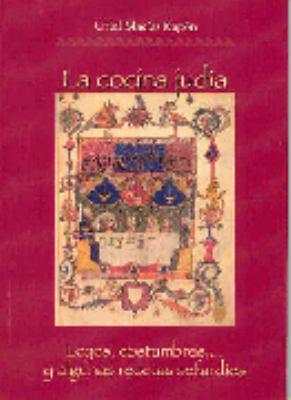 La Cocina Judia: Leyes, Costumbres-- Y Algunas Recetas Sefardies 9788495242372