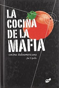 La Cocina de la Mafia: Cocina Italoamericana 9788496473874