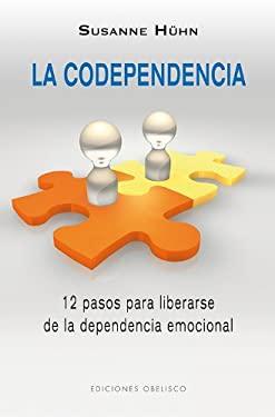La Codependencia: Como Detectarla y Curarla 9788497778411