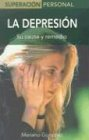 La Depresion: Su Causa y Remedio = Depression 9788497643382