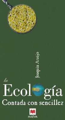 La Ecologia Contada Con Sencillez 9788496231184