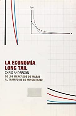 La Economia Long Tail: de los Mercados de Masas al Triunfo de Lo Minoritario 9788493464264