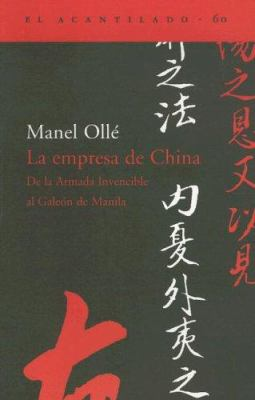 La Empresa de China: de la Armada Invencible al Galeon de Manila 9788495359858