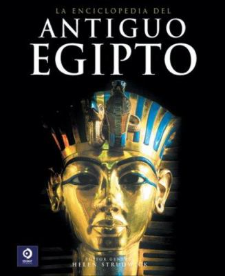 La Enciclopedia del Antiguo Egipto = The Encyclopedia of Ancient Egypt 9788497649582