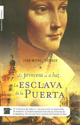 La Esclava de La Puerta: La Princesa de La Luz. 9788496544680