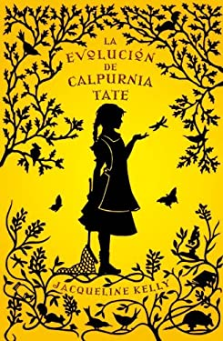 La Evolucion de Calpurnia Tate = The Evolution of Calpurina Tate 9788499181035
