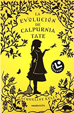 La Evolucion de Calpurnia Tate = The Evolution of Calpurnia Tate 9788492833153