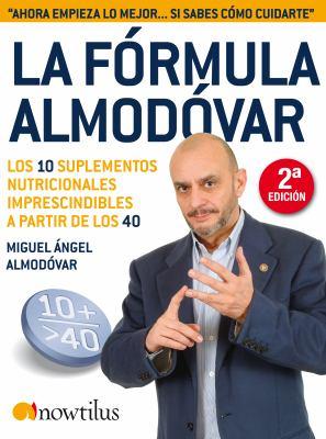 La Formula Almodovar: Los 10 Suplementos Nutricionales Imprescindibles A Partir de Los40 = Almodovar Formula 9788497636780