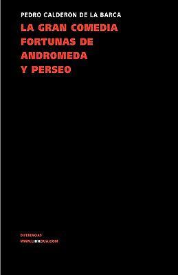 La Gran Comedia Fortunas de Andromeda y Perseo 9788498974379