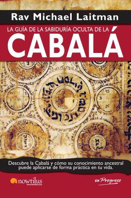 Guia de la Sabiduria Oculta de la Cabala = A Guide the Hidden Wisdom of Kabbalah 9788499670218
