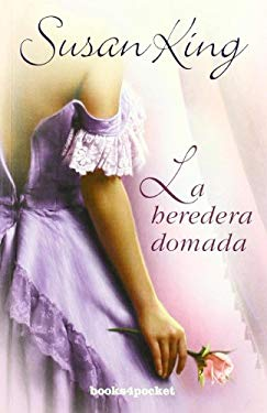 La Heredera Domada = Taming the Heiress 9788492516872
