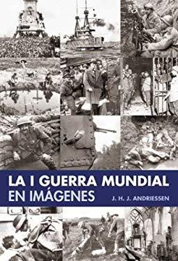 La I Guerra Mundial En Imagenes 9788497644365