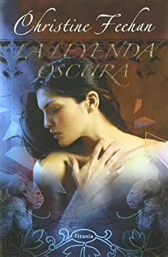 La Leyenda Oscura = Dark Legend 9788496711297