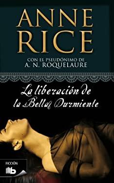 La Liberacion de La Bella Durmiente 9788498722147