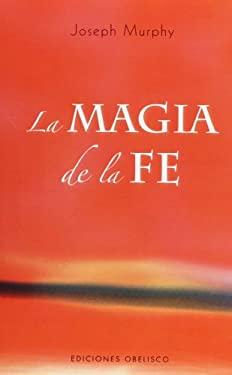 La Magia de La Fe 9788497774970